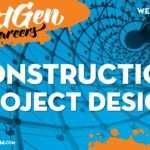 Next gen career: construction and project design – live webinar recording